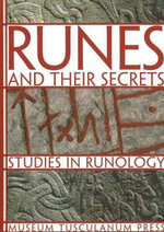 Runes and Their Secrets : Studies in Runology