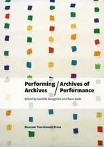 Performance Archives / Archives of Performance : Wagnerism's Influence in the Visual Arts