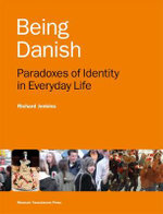 Being Danish : Paradoxes of Identity in Everyday Life - Richard Jenkins