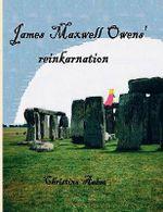 James Maxwell Owens' Reinkarnation - Christina Aaboe