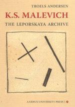 K.S. Malevich : The Leporskaya Archive - Troels Andersen