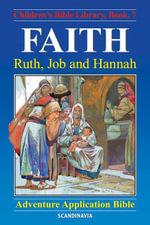 Faith - Ruth, Job and Hannah - Anne de Graaf