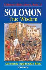 Solomon - True Wisdom - Anne de Graaf