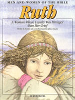 Ruth : A Woman Whose Loyalty Was Stronger Than Her Grief - Marlee Alex