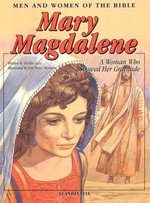 Mary Magdalene : A Woman Who Showed Her Gratitude - Marlee Alex