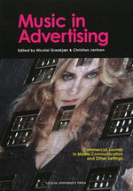 Music in Advertising : Commercial Sounds in Media Communication and Other Settings - Christian Jantzen