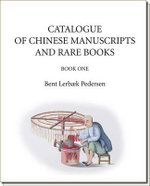 Catalogue of Chinese Manuscripts and Rare Books - Bent Lerbak Pedersen