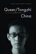 Queer/tongzhi China : New Perspectives on Research, Activism and Media Cultures