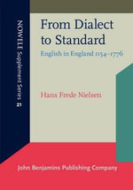 From Dialect to Standard : English in England, 1154-1776 - Hans Frede Nielsen