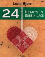 24 Hearts : Christmas Decorations in Bobbin Lace - Lene Bjorn