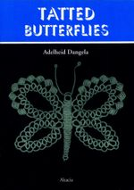 Tatted Butterflies - Adelheid Dangela