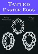 Tatted Easter Eggs - Kirsten Wind Hansen