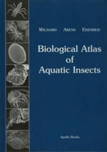 Biological Atlas of Aquatic Insects : Scarabaeoidea - Scirtoidea - Dascilloidea - Bupres... - W Wichard