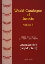 World Catalogue of Insects, Vol. 6 :  Gracillariidae (Lepidoptera) - J. De Prins