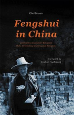 Fengshui in China : Geomantic Divination Between State Orthodoxy and Popular Religion - Ole Bruun