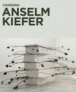 Anselm Kiefer : Coral Gardens and Their Magic - Sean Rainbird