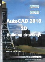 AutoCAD 2010 2D Building Drawings : 2D Mechanical Design - Frede Uhrskov