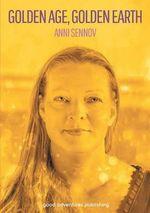 Golden Age, Golden Earth - Anni Sennov