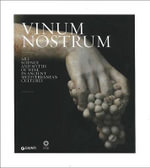 Vinum Nostrum : Art, Science and Myths of Wine in Ancient Mediterranean Cultures