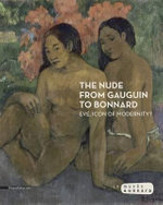 The Nude from Gauguin to Bonnard : Eve, Icon of Modernity?