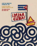 Mira Cuba! The Art of the Cuban Poster : The Art of the Cuban Poster - Luigino Bardelotto