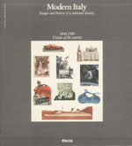 Modern Italy: 1860-1980, Visions of the Country v. 5: Images and History of a National Identity