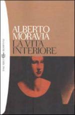 La Vita Interiore - Alberto Moravia