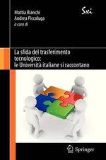 La Sfida del Trasferimento Tecnologico : Le Universita Italiane Si Raccontano - Mattia Bianchi