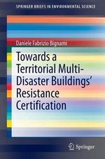 Towards a Territorial Multi-Disaster Buildings' Resistance Certification - Daniele Fabrizio Bignami