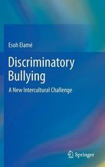 Discriminant Bullying : A New Intercultural Challenge - Esoh Elame