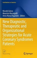 Identification and Development of New Diagnostic, Therapeutic and Organizational Strategies for Patients with Acute Coronary Syndromes