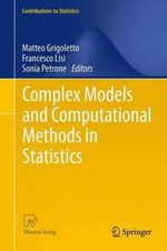 Complex Models and Computational Methods in Statistics : Contributions to Statistics