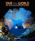 Dive the World : The Most Fascinating Diving Sites - Egidio Tarinito
