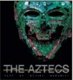 The Aztecs : History and Treasures of an Ancient Civilization - Davide Domenici