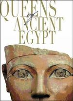 The Queens of Ancient Egypt - Rosanna Perelli