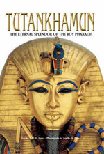 Tutankhamun : The Eternal Splendour of the Boy Pharaoh - T. G. H. James