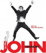 John Lennon : In His Life - Valeria Manferto de Fabianis