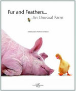 Fur and Feathers : An Unusual Farm - Valeria Manferto de Fabianis