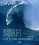 Surf!  :  In the Water with Wave Hunters - Guillaume Dufau