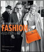 A Matter of Fashion : 20 Iconic Items That Changed the History of Style - Federico Rocca