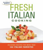 Fresh Italian Cooking - Academia Barilla