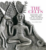 The Celts : History and Treasures of an Ancient Civilisation - Daniele Vitali