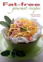 Fat-Free Gourmet Recipes - Maurizio Cusani