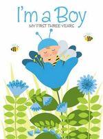 I'm a Boy : My First Three Years