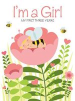 I'm a Girl : My First Three Years