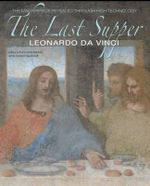 The Last Supper : The Mastepiece Revealed Through High Technology - Haltadefinizione