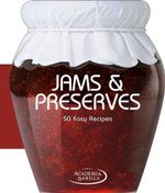 Jams and Preserves : 50 Easy Recipes - Academia Barilla