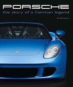 Porsche : The Story of a German Legend - Peter Ruch
