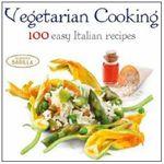 Vegetarian Cooking : 100 Easy Italian Recipes - Academia Barilla