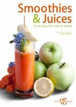 Smoothies and Juices : Health and Energy in a Glass - Cinzia Trenchi